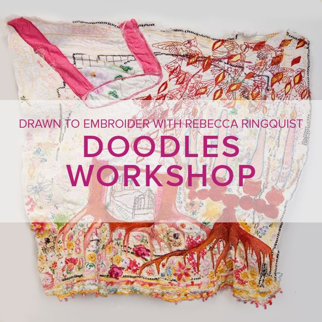 Drawn to Embroider; Doodles! <br /> Rebecca Ringquist Workshop, Saturday June 3, 1-5 pm