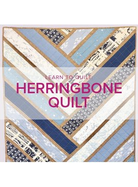 Meredith Hobbs Learn to Quilt: Herringbone Quilt Workshop, Monday, Tuesday, Wednesday, July 31, August 1 and 2, 6-9 pm