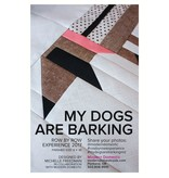 "Modern Domestic ""My Dogs are Barking"" 2017 Row By Row Pattern — PREORDER"