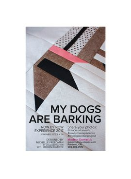 "Modern Domestic ""My Dogs are Barking"" 2017 Row By Row Pattern"