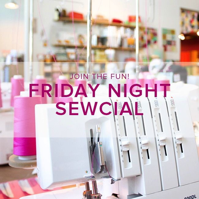 Modern Domestic Friday Night Sewcial: Friday, August 18, 5-8 pm