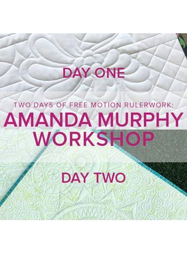 Amanda Murphy Free Motion Rulerwork Both Days! Tuesday, September 12 and Wednesday, September 13, 10am - 5pm