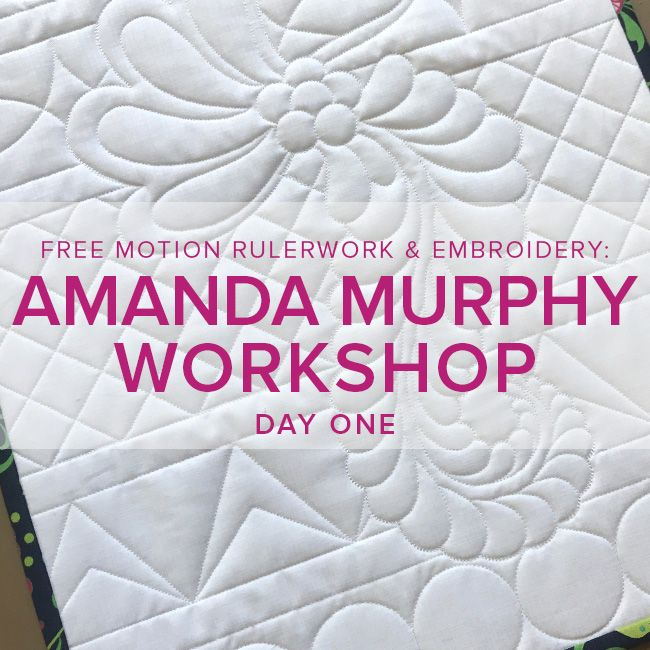 Amanda Murphy Workshop Day One: Free Motion Rulerwork and Embroidery, Tuesday, September 12, 10am - 5pm