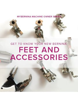 Modern Domestic MyBERNINA: Class #2 Feet and Accessories, Sunday, September 24, 11 am - 1:30 pm