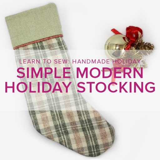CLASS FULL Learn to Sew:  Modern Holiday Stocking, Wednesday, December 6, 6-9 pm