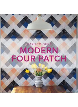 CLASS IN SESSOIN Learn to Quilt: Modern Four Patch, Fridays, November 10, 17, (one week break) December 1, 8,  10:30 - 1pm pm