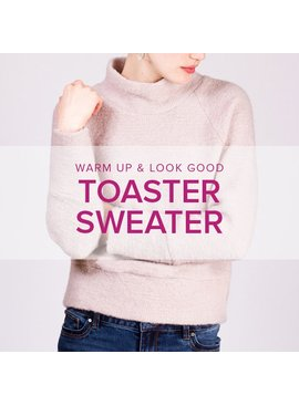 Erica Horton CLASS FULL Toaster Sweater,  Saturdays, January 6 and 13, 3-6 pm