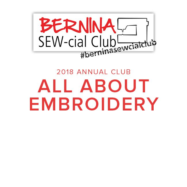 Modern Domestic BERNINA SEW-cial Club: All About Embroidery! Annual Membership 2018, Sunday Afternoons, 2-4:30