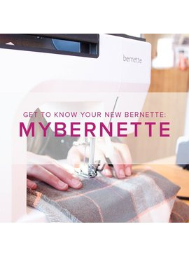 Modern Domestic CLASS FULL MyBernette: Machine Owner Class ALL AGES, Saturday, February 24, 2-4 pm