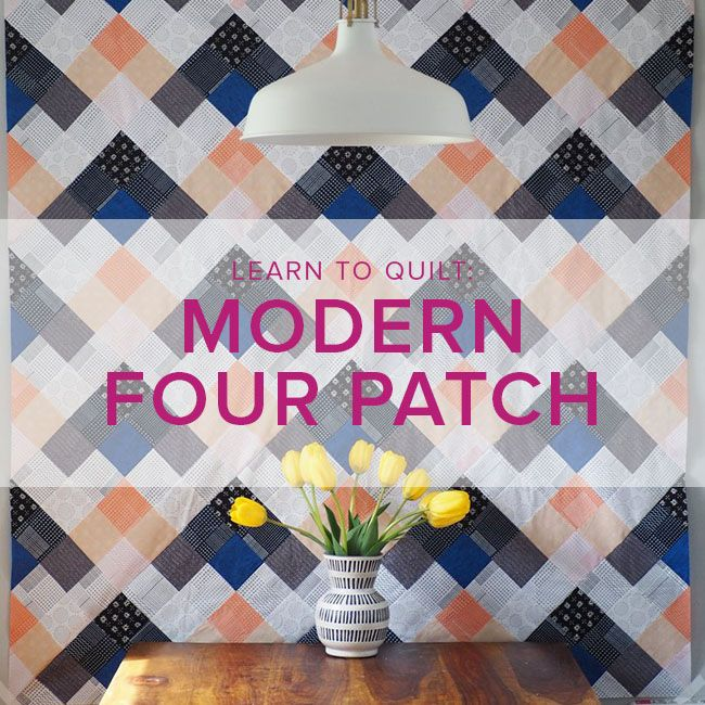 Learn to Quilt: Modern Four Patch Seeing Double Quilt, Fridays, March 2, 9, 16, and 23, 10:30 - 1pm