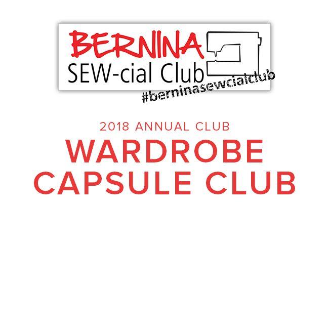 Modern Domestic BERNINA Wardrobe Capsule Club:  Annual Membership 2018, Saturdays, March 17, June 16, September 15, and November 17, 2-4 pm