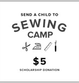 $5 Kids Sewing Camp Scholarship Donation
