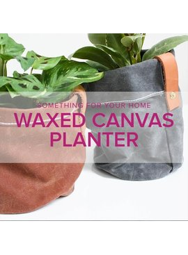 ONE SPOT LEFT! Learn to Sew: Waxed Canvas Planter, Sunday, April 29, 2-5 pm