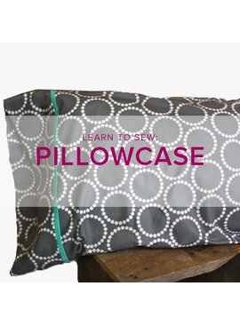 Erica Horton Learn to Sew: Pillowcase, Tuesday, June 26, 6-9 pm