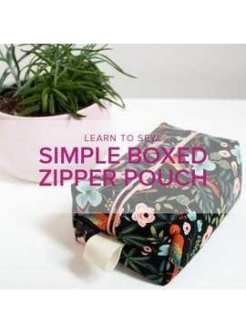 Erica Horton CLASS FULL Learn to Sew: Boxed Zipper Pouch, Sunday, June 3, 1 - 4 pm