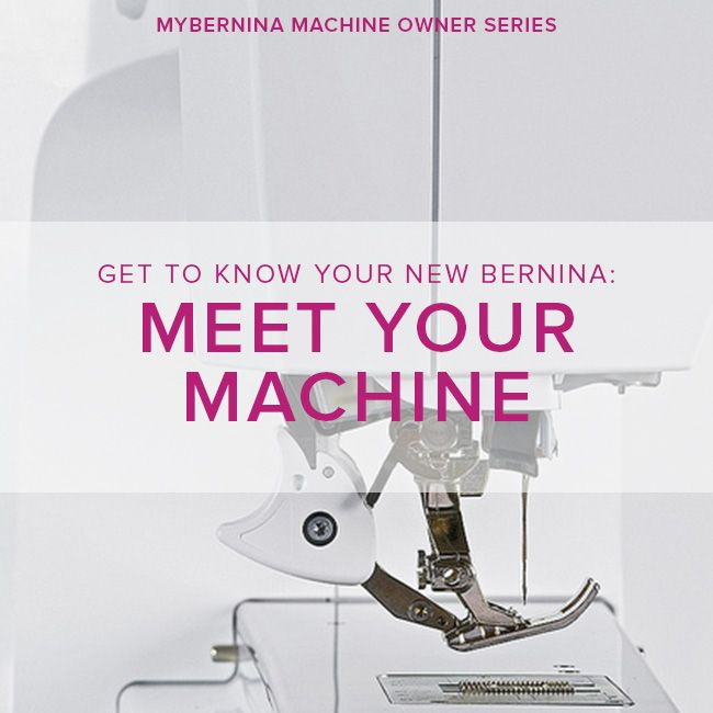 Modern Domestic MyBERNINA: Class #1, Meet Your Machine, Saturday June 9, 3 - 5 pm