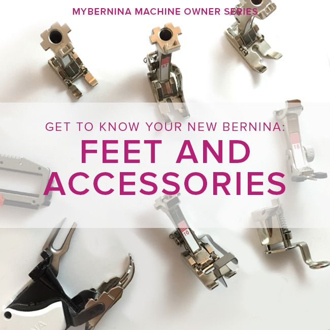 Modern Domestic MyBERNINA: Class #2 Feet & Accessories, Sunday June 10, 3 - 5 pm
