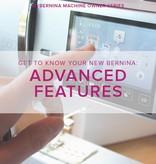 Modern Domestic MyBERNINA: Class #3, Advanced Features, Saturday August 4, 2 - 4 pm