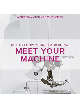 Modern Domestic MyBERNINA: Class #1, Meet Your Machine, Sunday August 19, 2 - 4 pm