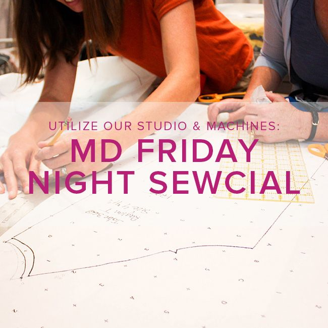 Modern Domestic Friday Night Sewcial: Friday, August 10, 5-8 pm