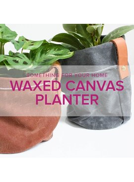 Rebekah Fink Learn to Sew: Waxed Canvas Planter, Sunday, October 7, 10:30am - 1:30pm