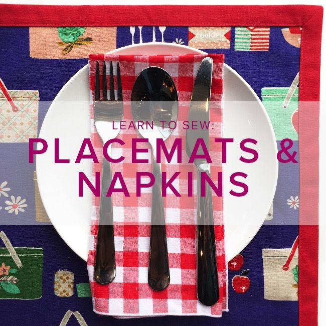 Karin Dejan Learn to Sew: Placemats and Napkins, Wednesday, October 3, 6-9pm