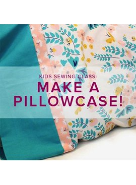 Cath Hall Kid's Sewing Class: Make a Pillowcase, Saturday November 17, 2 - 5 pm