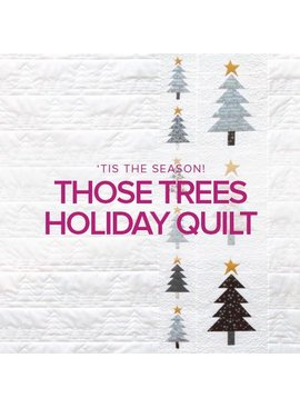 Rebekah Fink Those Trees Holiday Quilt, Lake Oswego Store, Mondays, November 12, 19, & 26, 10:30am - 1:30pm