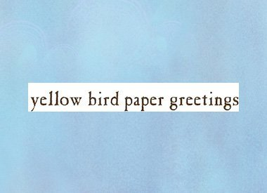 Yellow Bird Paper Greetings