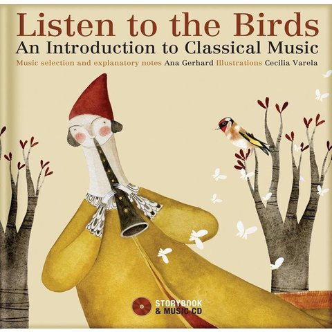 Listen to the Birds: An Introduction to Classical Music, Gerhard/Varela (CD)