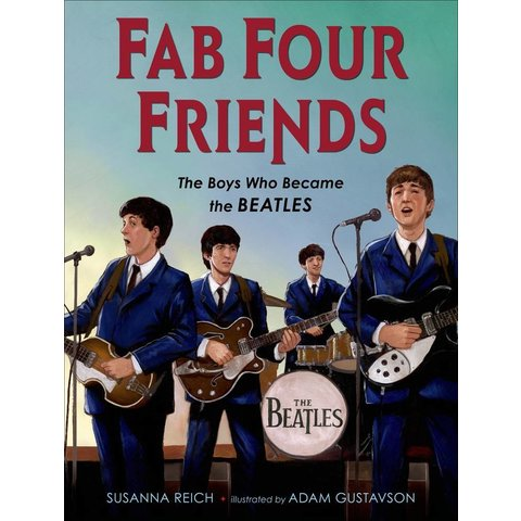 Fab Four Friends: The Boys Who Became the Beatles, Reich/Gustavson