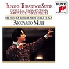 CD Busoni: Turandot Suite, Casella: Paganiniana, Martucci: Three Pieces, Muti/La Scala