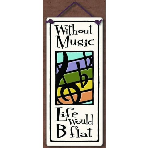 """Without Music Life Would B-Flat"" Hanging Tile"