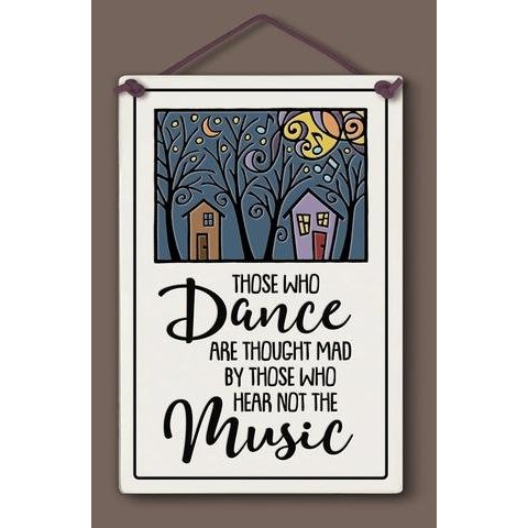 """Those who dance..."" Hanging Tile"