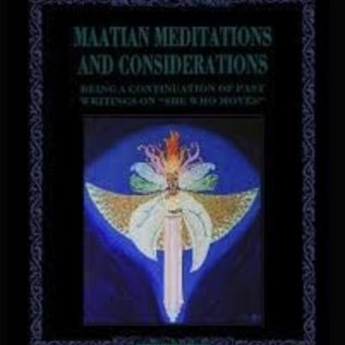 Hex Maatian Meditations: Being a Continuation of Writings on She Who Moves