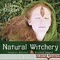 Hex Natural Witchery:Intuitive, Personal & Practical Magick
