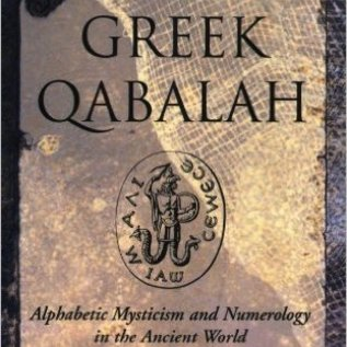 Hex The Greek Qabalah: Alphabetic Mysticism and Numerology in the Ancient World