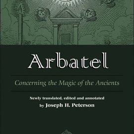 Hex Arbatel: Concerning the Magic of Ancients: Original Sourcebook of Angel Magic