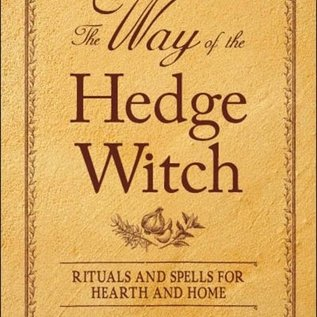 Hex The Way of the Hedge Witch: Rituals and Spells for Hearth and Home