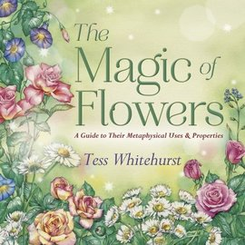 Hex The Magic of Flowers: A Guide to Their Metaphysical Uses & Properties