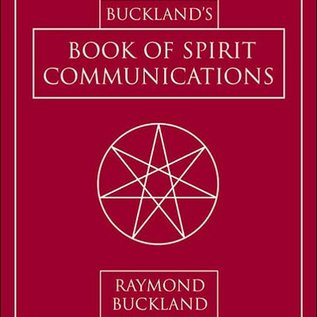 Hex Buckland's Book of Spirit Communications (Rev and Expanded)