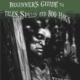 Hex Lowcountry Voodoo: Beginner's Guide to Tales, Spells and Boo Hags