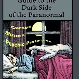 Hex Guide to the Dark Side of the Paranormal