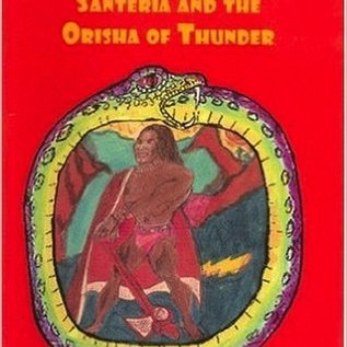 Hex Shango: Santeria & The Orisha Of Thunder