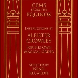 Hex Gems from the Equinox: Instructions by Aleister Crowley for His Own Magical Order