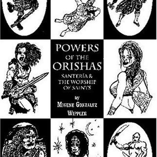 Hex Powers Of The Orishas: Santeria And The Worship Of Saints
