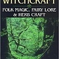 Hex Green Witchcraft: Folk Magic, Fairy Lore & Herb Craft