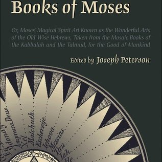 Hex The Sixth and Seventh Books of Moses: Or Moses' Magical Spirit-Art Known as the Wonderful Arts of the Old Wise Hebrews, Taken from the Mosaic Books of the