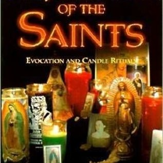 Hex The Magical Power of the Saints: Evocation and Candle Rituals