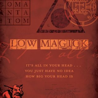 Hex Low Magick: It's All in Your Head ... You Just Have No Idea How Big Your Head Is